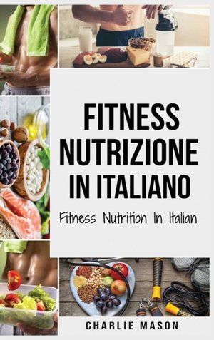 Fitness Nutrizione In Italiano/ Fitness Nutrition In Italian