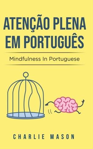 Atencao Plena Em Portugues/ Mindfulness In Portuguese