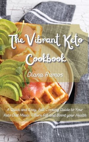 The Vibrant Keto Cookbook