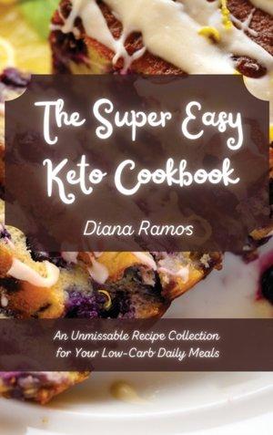 The Super Easy Keto Cookbook