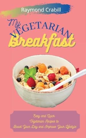 My Vegetarian Breakfast