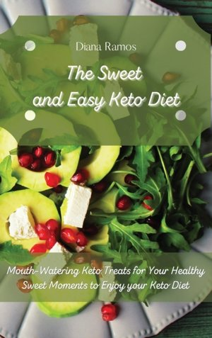 The Sweet And Easy Keto Diet