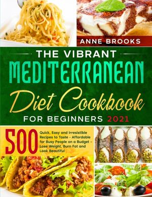 The Vibrant Mediterranean Diet Cookbook For Beginners 2021