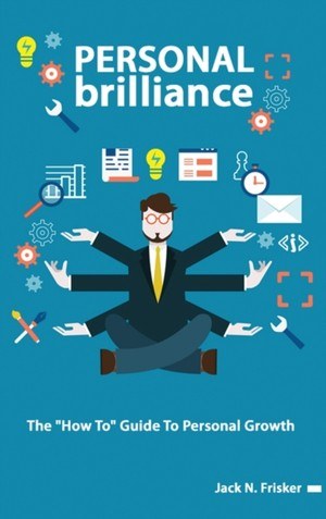 Personal Brilliance - The How To Guide To Personal Growth