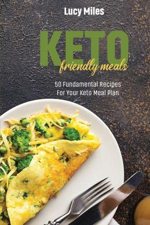 KETO FRIENDLY MEALS