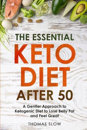 The Essential Keto Diet After 50
