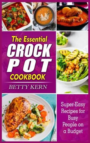 The Essential Crockpot Cookbook