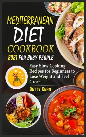 Mediterranean Diet Cookbook 2021 For Busy People
