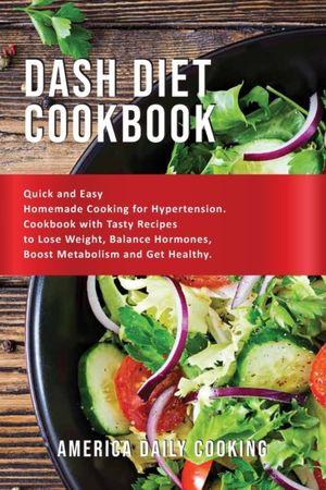 America Daily Cooking: Dash Diet Cookbook