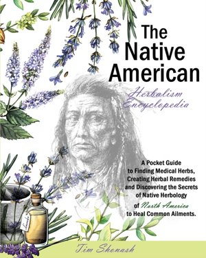 The Native American Herbalism Encyclopedia