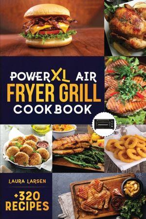 Powerxl Air Fryer Grill Cookbook