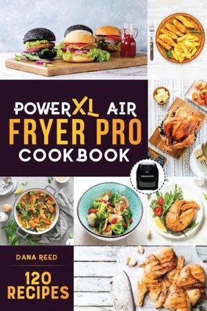 Powerxl Air Fryer Pro Cookbook