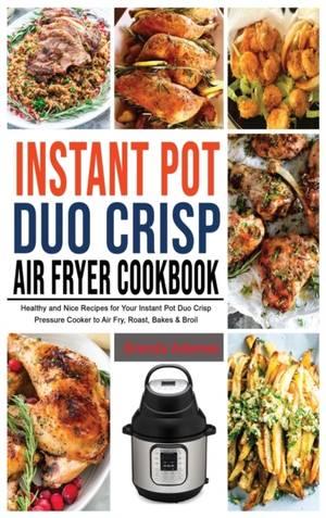 Instant Pot Duo Crisp Air Fryer Cookbook