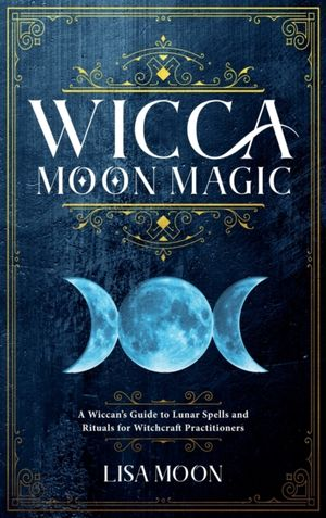 Wicca Moon Magic