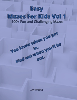 Easy Mazes For Kids Vol 1