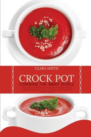 Crock Pot Cookbook For Smart People
