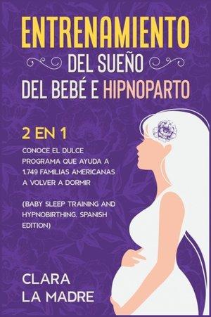Entrenamiento Del Sueno Del Bebe E Hipnoparto [2 En 1]