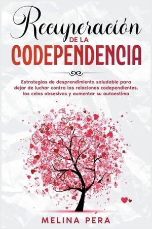 Recuperacion De La Codependencia