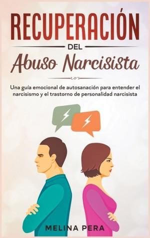 Recuperacion Del Abuso Narcisista