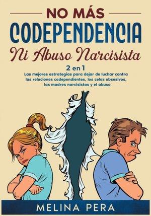 No Mas Codependencia Ni Abuso Narcisista [2 En 1]