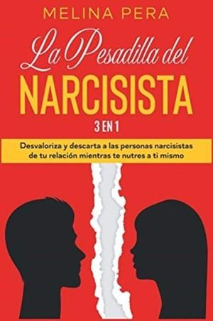 La Pesadilla Del Narcisista [3 En 1]