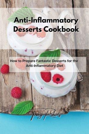Anti-inflammatory Desserts Cookbook