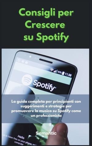 Consigli Per Crescere Su Spotify