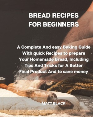 Bread Recipes For Beginners