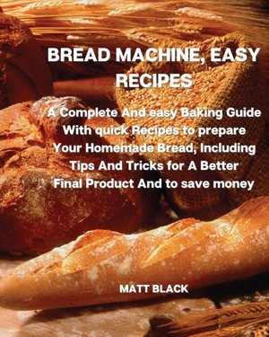 Bread Machine, Easy Recipes