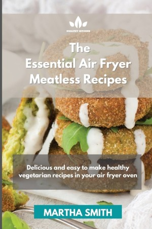 The Essential Air Fryer Meatless Recipes