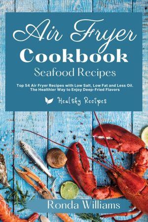 Air Fryer Cookbook Seafood Recipes