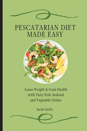 Pescatarian Diet Made Easy