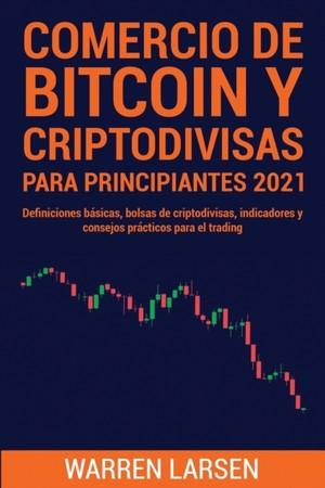 Comercio De Bitcoin Y Criptodivisas Para Principiantes 2021