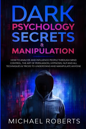 Dark Psychology Secrets & Manipulation