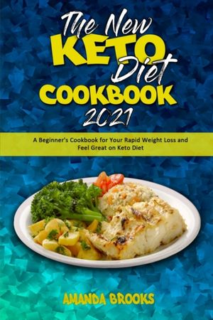 The New Keto Diet Cookbook 2021