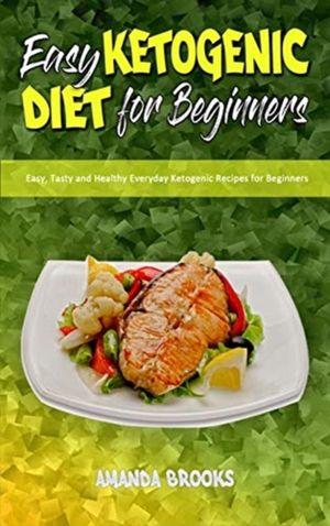 Easy Ketogenic Diet For Beginners