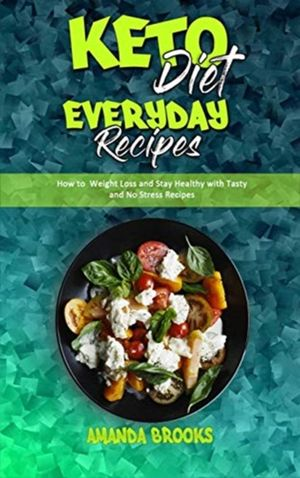 Keto Diet Everyday Recipes