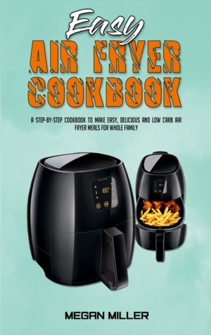 Easy Air Fryer Cookbook