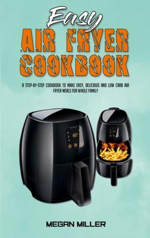 Easy Air Fryer Cookbook