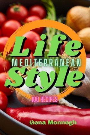Mediterranean Life Style 100 Recipes
