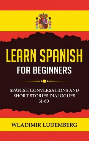 Learn Spanish For Beginners 31-60