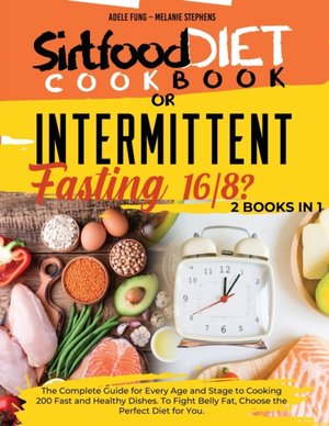 Sirtfood Diet Cookbook Or Intermittent Fasting 16/8 ?