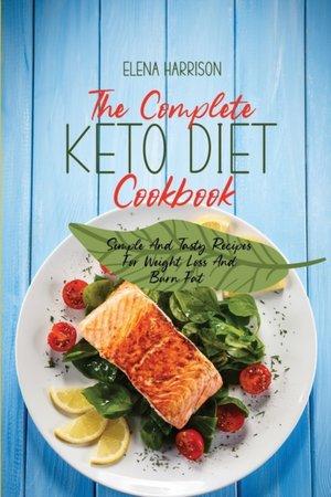 The Complete Keto Diet Cookbook