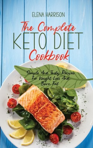 The Complete Keto Diet Cookbook