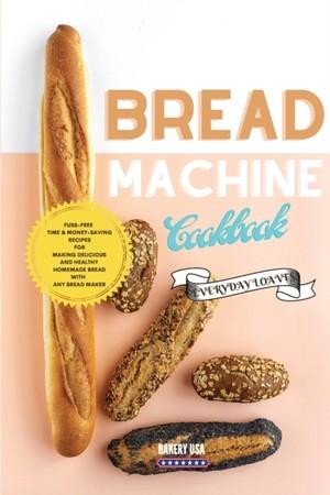 Bread Machine Cookbook Everyday Loaves