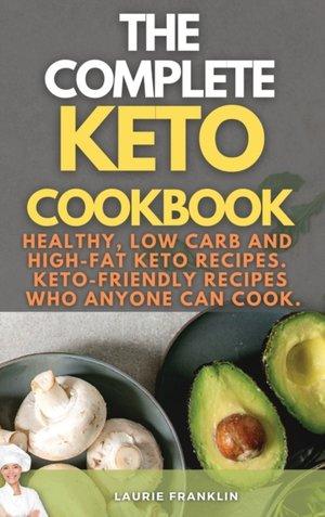 The Complete Keto Cookbook