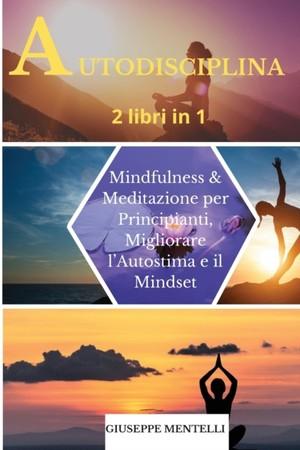 Autodisciplina - 2 Libri In 1