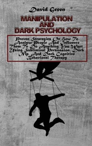 Manipulation And Dark Psychology