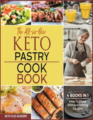 The All-in-one Keto Pastry Cookbook [4 Books In 1]