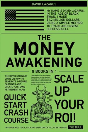 The Money Awakening [8 In 1]